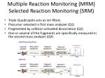 multiple reaction monitoring mrm selected reaction monitoring srm