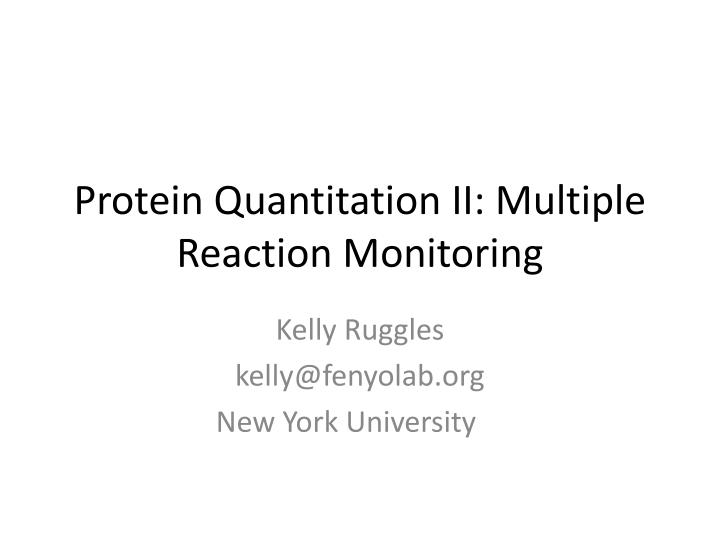 protein quantitation ii multiple reaction monitoring n.