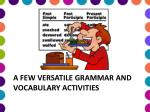 a few versatile grammar and vocabulary activities