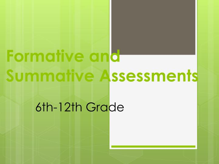 formative and summative assessments n.