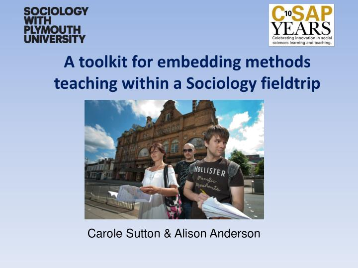a toolkit for embedding methods teaching within a sociology fieldtrip n.