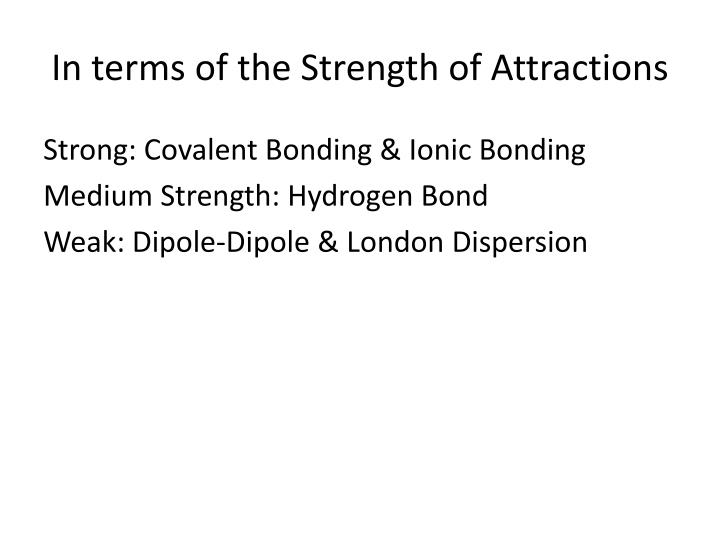 In terms of the Strength of Attractions