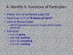 4 identify it functions of participles
