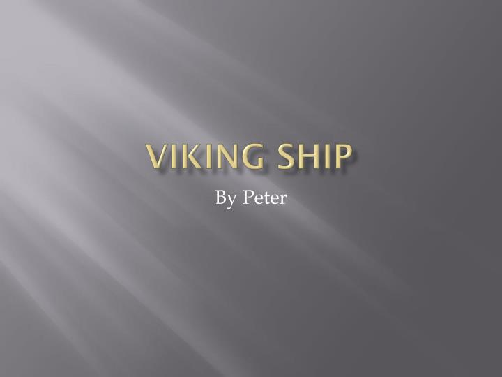 viking ship n.