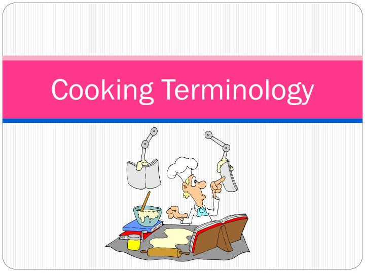 cooking terminology n.