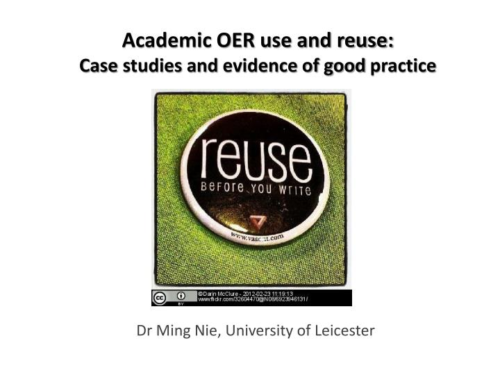 academic oer use and reuse case studies and evidence of good practice n.
