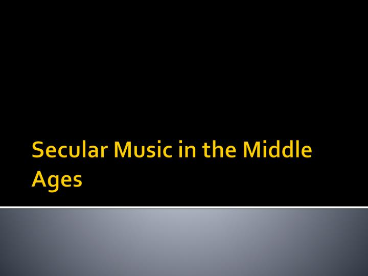 secular music in the middle ages n.