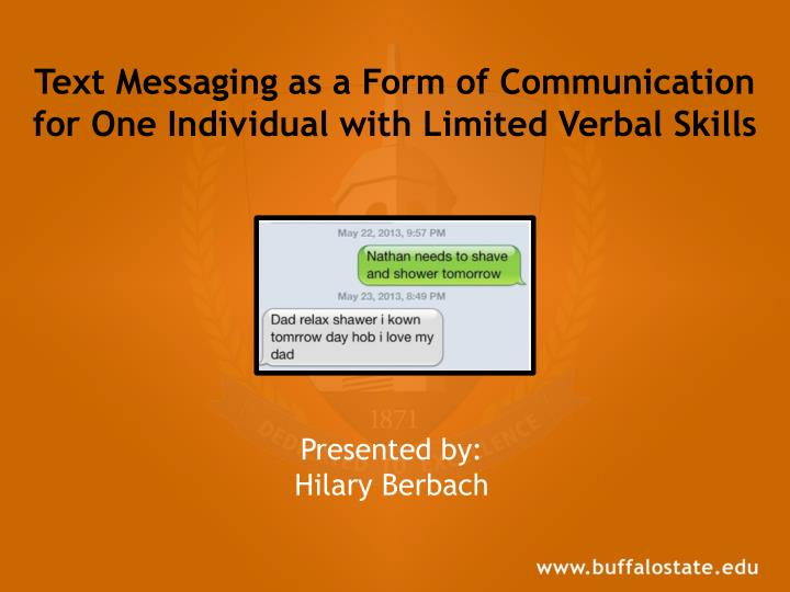 text messaging as a form of communication for one individual with limited verbal skills n.