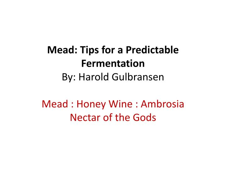 mead tips for a predictable fermentation by harold gulbransen n.