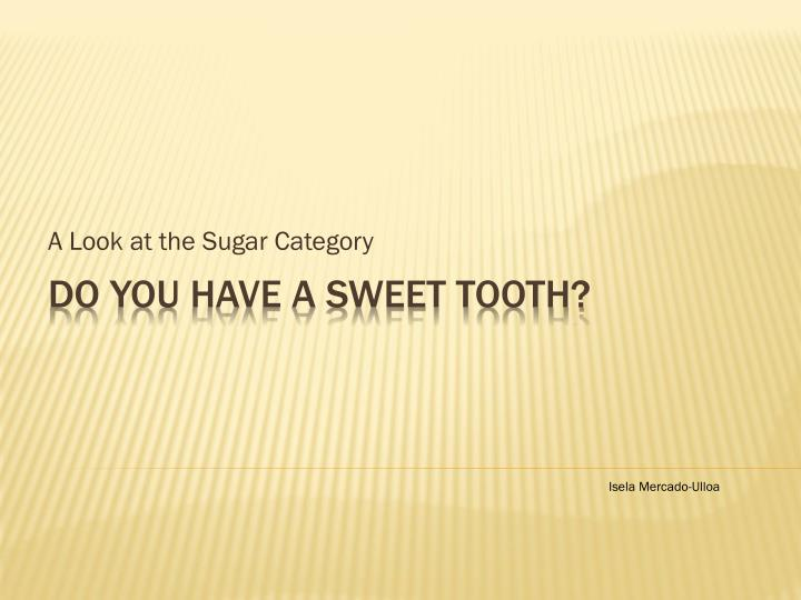 a look at the sugar category n.