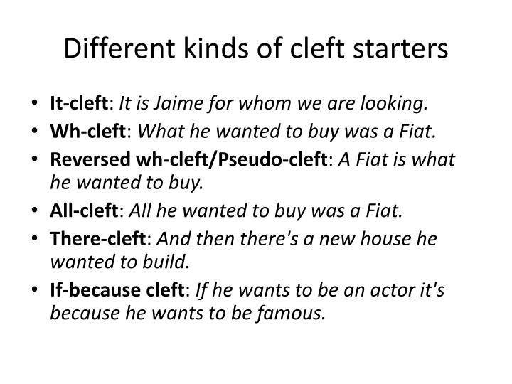 Different kinds of cleft starters