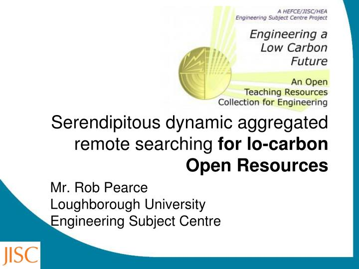 serendipitous dynamic aggregated remote searching for lo carbon open resources n.