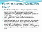 mayer the constructivist teaching fallacy