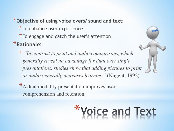 Objective of using voice–overs/ sound and text