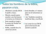 todos los hombres de la biblia pasaron crisis