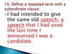 10 define a repeated term with a subordinate clause