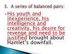 3 a series of balanced pairs