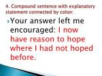 4 compound sentence with explanatory statement connected by colon