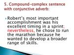 5 compound complex sentence with conjunctive adverb