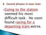 8 gerund phrases in noun slots