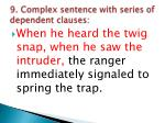 9 complex sentence with series of dependent clauses