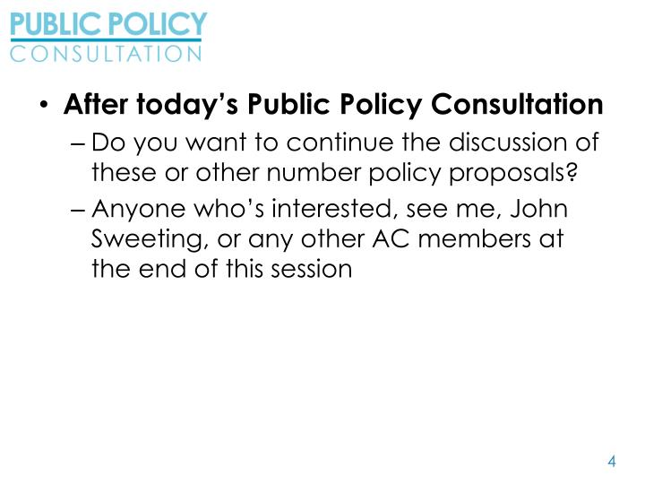 After today's Public Policy Consultation