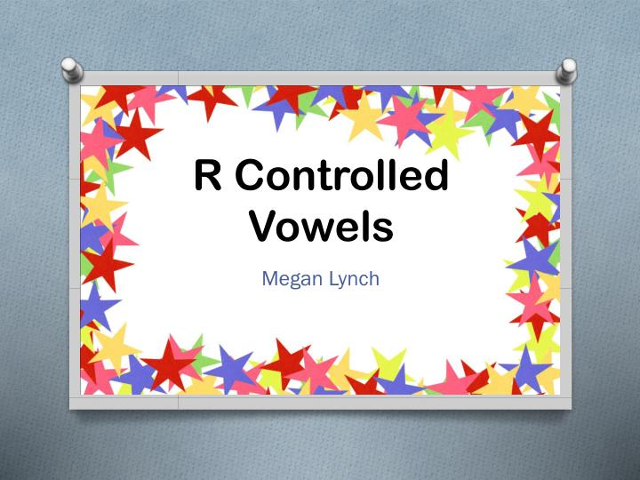 r controlled vowels n.