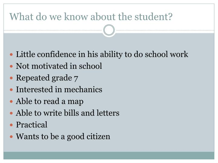 What do we know about the student?