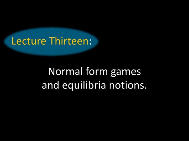 Lecture Thirteen