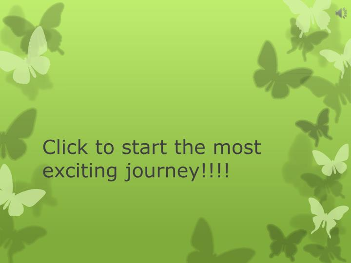 click to start the most exciting journey n.