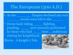 the europeans 500 a d