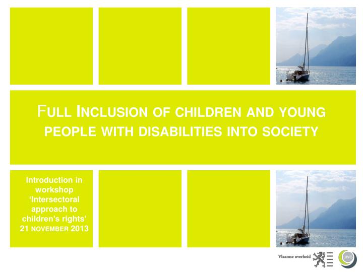 f ull inclusion of children and young people with disabilities into society n.