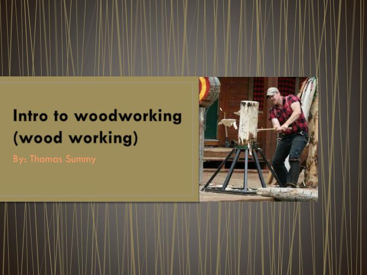 intro to woodworking wood working n.