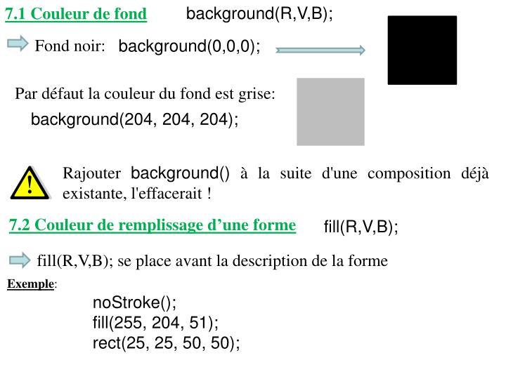 background(R,V,B);