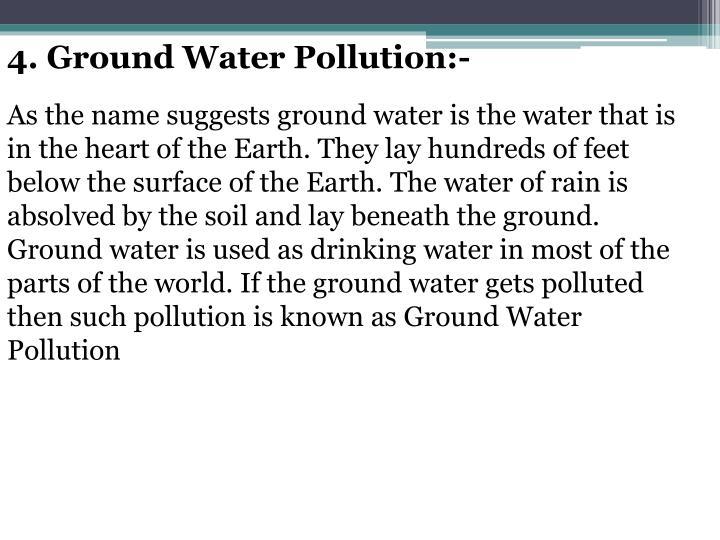 4. Ground Water Pollution:-