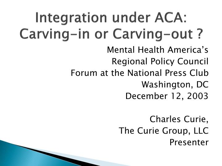 integration under aca carving in or carving out n.
