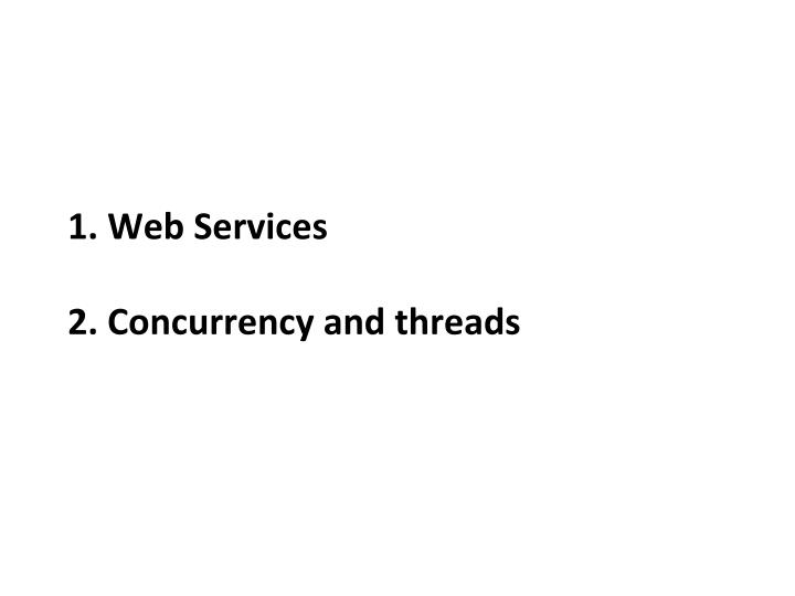 1 web services 2 concurrency and threads n.