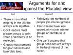 arguments for and against the pluralist view