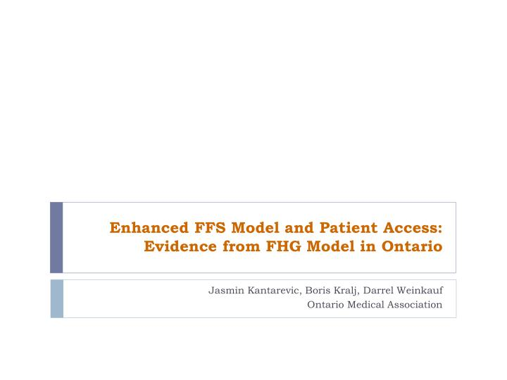 enhanced ffs model and patient access evidence from fhg model in ontario n.