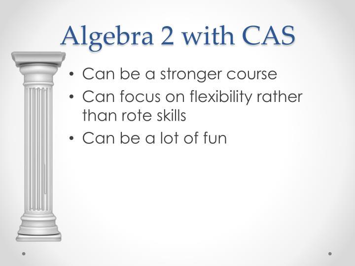 Algebra 2 with CAS