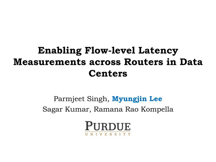 enabling flow level latency measurements across routers in data centers n.