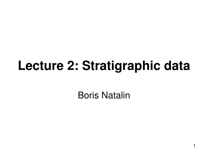 lecture 2 stratigraphic data n.