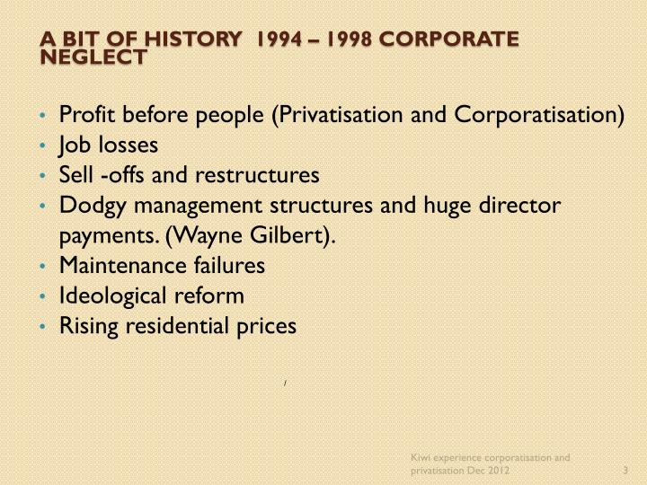 A bit of history 1994 1998 corporate neglect