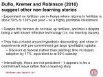 duflo kremer and robinson 2010 suggest other non learning stories