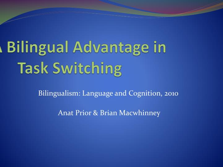 a bilingual advantage in task switching n.