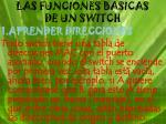 las funciones basicas de un switch