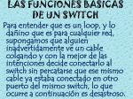las funciones basicas de un switch3