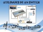 utilidades de un switch