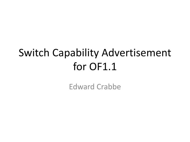 switch capability advertisement for of1 1 n.