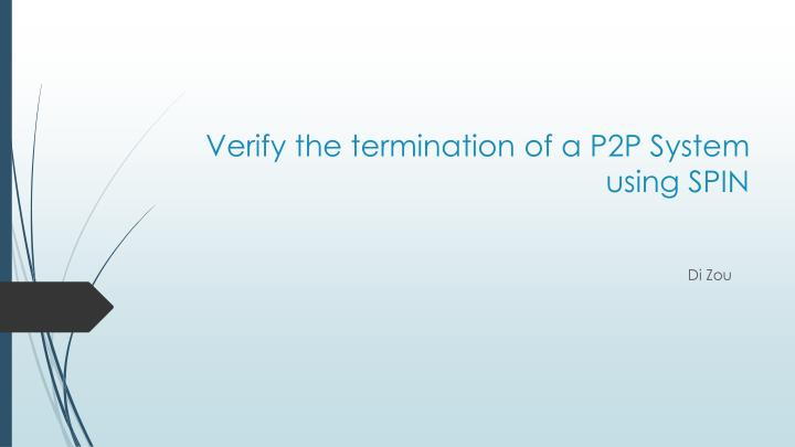 verify the termination of a p2p system using spin n.